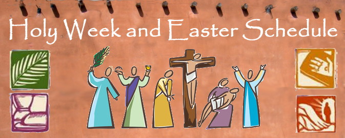 Holy Week and Easter Schedule
